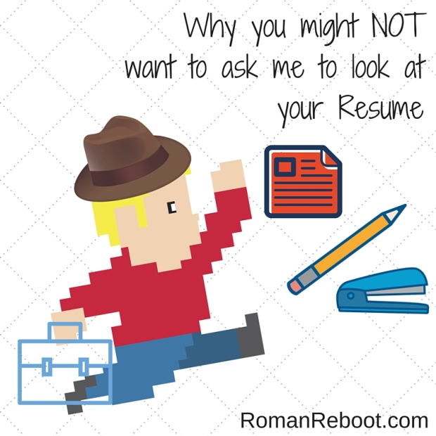 9.17_Why you might NOT want to ask me to look at your resume